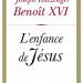 «L'enfance de Jésus» de Benoît XVI